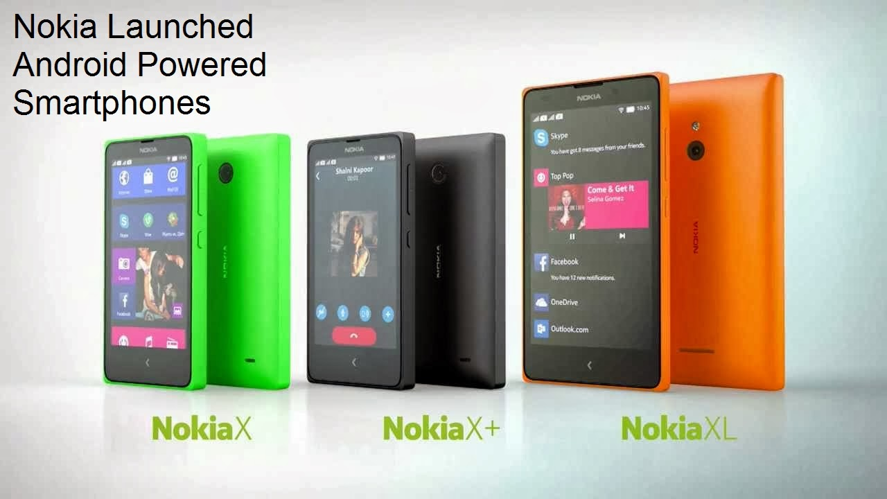 Nokia launched Android Powered Nokia X, Nokia X+, Nokia XL at MWC!