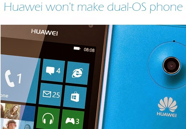 Huawei not making dual-OS Android and Windows Phone