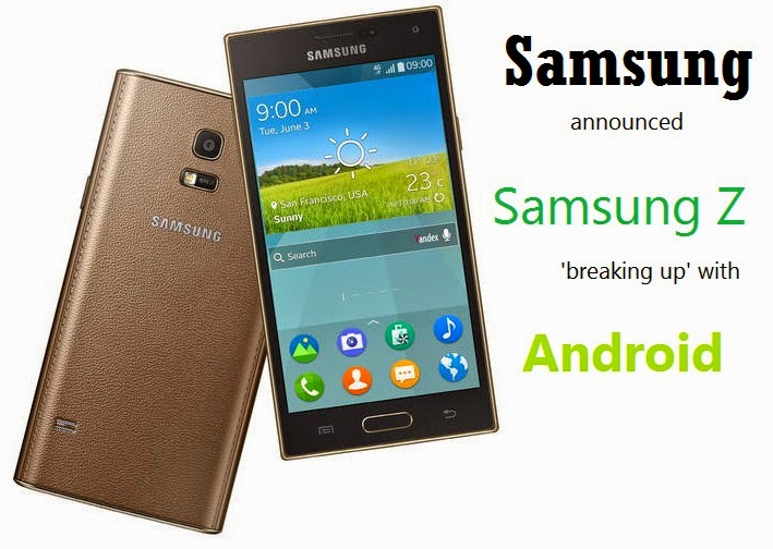 Samsung announced Tizen OS powered Samsung Z Smartphone 'breaking up' with Android