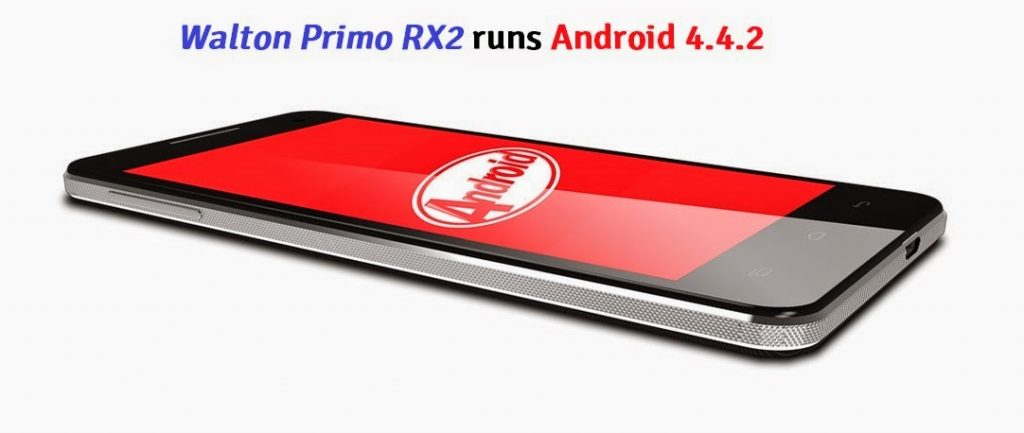 Walton Primo RX2 (Android 4.4 Kitkat): Specifications, Price, Picture