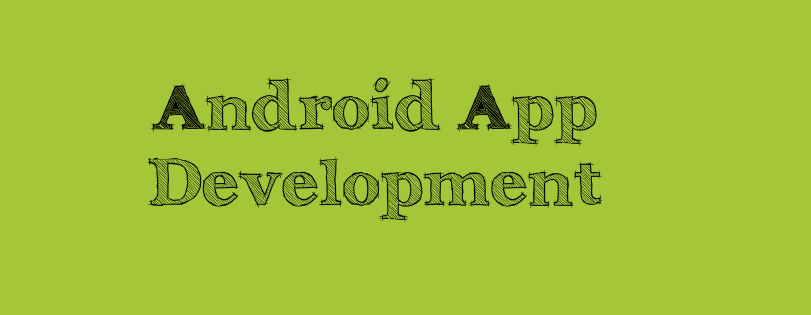 Primary Concept of Android App Developemnt