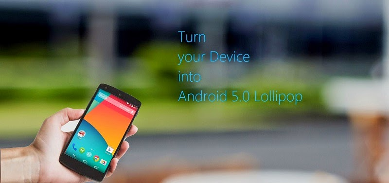 Turn Android device into Android 5.0 Lollipop